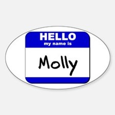 hello my name is molly Oval Decal