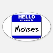 hello my name is moises Oval Decal