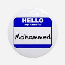 hello my name is mohammed  Ornament (Round)