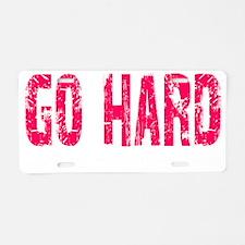 GO HARD - PINK Aluminum License Plate