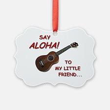 Say Aloha Ornament