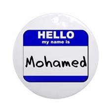 hello my name is mohamed  Ornament (Round)
