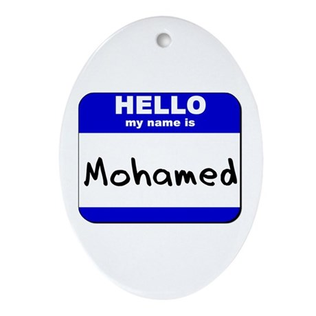 hello my name is mohamed Oval Ornament