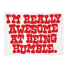 Im so Humble, Hilarious Slogan 5'x7'Area Rug