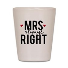 Mrs. always right text design with red  Shot Glass