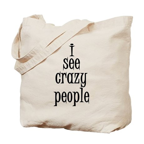 I see crazy people Tote Bag