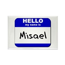 hello my name is misael Rectangle Magnet