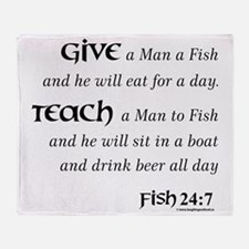 Give a Man a Fish and he will eat fo Throw Blanket