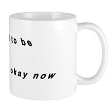 I used to be SCHIZOPHRENIC but were oka Mug