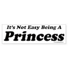 Its not easy being a Princess Bumper Bumper Sticker