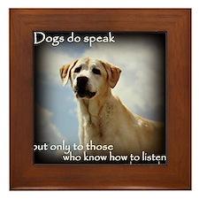 Dogs do Speak Framed Tile
