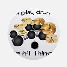 Me Play Drums Round Ornament