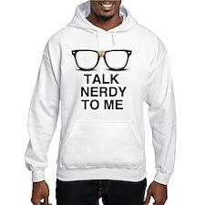 Talk Nerdy to Me. Hoodie