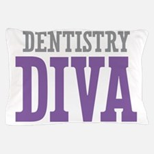Dentistry DIVA Pillow Case
