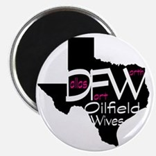 DFW Oilfield Wives Magnet