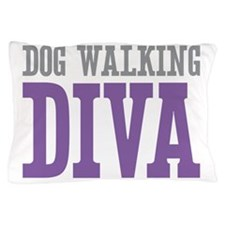 Dog Walking DIVA Pillow Case