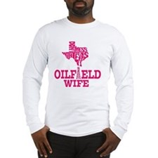Dont Mess With Texas Oilfield  Long Sleeve T-Shirt