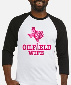 Dont Mess With Texas Oilfield Wife Baseball Jersey
