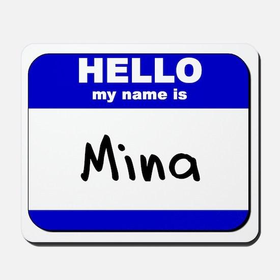 hello my name is mina  Mousepad
