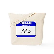 hello my name is milo Tote Bag