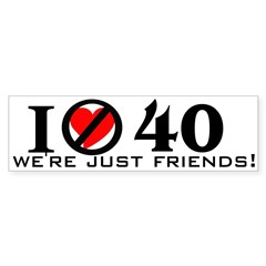 Don't Love 40 Bumper Bumper Sticker
