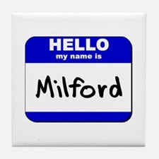 hello my name is milford  Tile Coaster