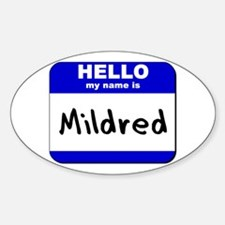 hello my name is mildred Oval Decal