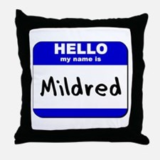 hello my name is mildred  Throw Pillow
