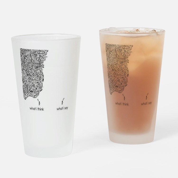 What I Think What I Say Drinking Glass