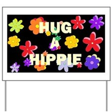 Hug a Hippie DARK Yard Sign