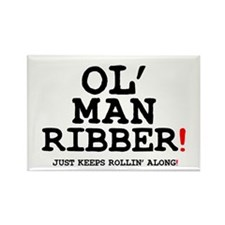 OL MAN RIBBER! Rectangle Magnet
