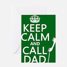 Keep Calm and Call Dad Greeting Card