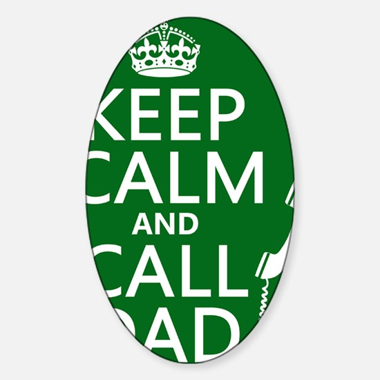 Keep Calm and Call Dad Sticker (Oval)