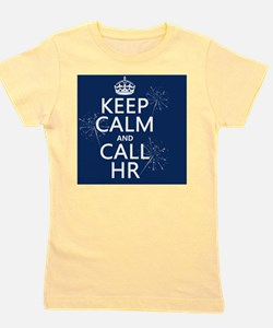 Keep Calm and Call HR Girl's Tee
