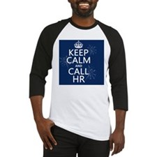 Keep Calm and Call HR Baseball Jersey