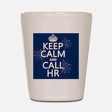 Keep Calm and Call HR Shot Glass