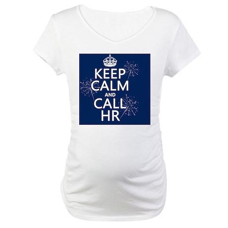 Keep Calm and Call HR Maternity T-Shirt