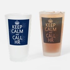 Keep Calm and Call HR Drinking Glass