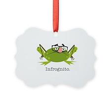 Infrognito Ornament