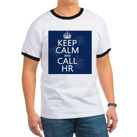 Keep Calm and Call HR Ringer T