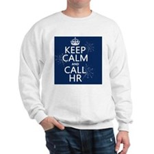 Keep Calm and Call HR Sweatshirt