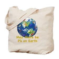 May there be Ps on Earth Tote Bag