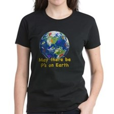 May there be Ps on Earth Tee