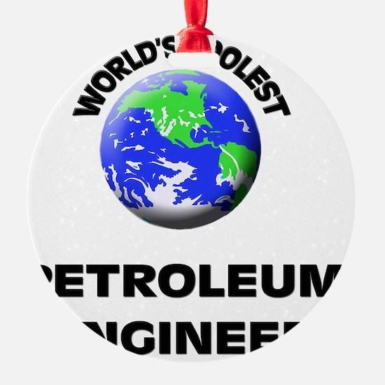 World's Coolest Petroleum Engineer Ornament