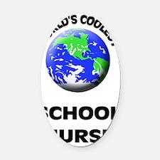 World's Coolest School Nurse Oval Car Magnet