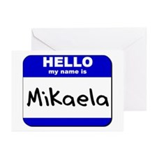 hello my name is mikaela  Greeting Cards (Package
