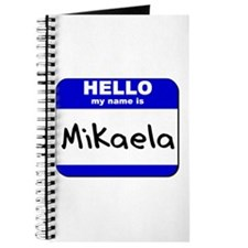 hello my name is mikaela Journal