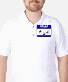 hello my name is miguel Golf Shirt