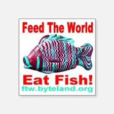 """Feed The World Eat Fish! Square Sticker 3"""" x 3"""""""
