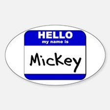 hello my name is mickey Oval Decal